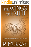 The Wings of faith (Dark Blood Trilogy Book 2)