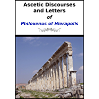 Ascetic Discourses and Letters of Philoxenus of Hierapolis