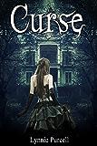 Curse (Cursed Trilogy: Book 3) (The Cursed Trilogy)