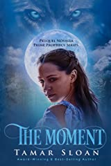 The Moment: Prime Prophecy Series Prequel Kindle Edition