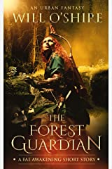 The Forest Guardian: An Urban Fantasy Short Story (The Fae Awakening) Kindle Edition