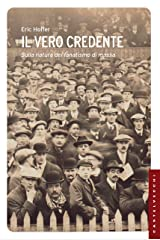 Il vero credente: Sulla natura del fanatismo di massa (Italian Edition) Kindle Edition