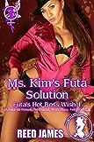Ms. Kim's Futa Solution (Futa's Hot Boss Wish 1): (A Futa-on-Female, Interracial, Work Place, Fairy Erotica) (English Edition)