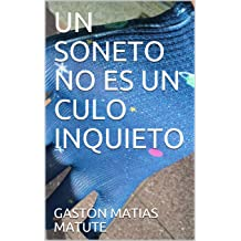 UN SONETO NO ES UN CULO INQUIETO (Spanish Edition) Nov 14, 2017