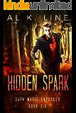 Hidden Spark (Dark Magic Enforcer Book 6)
