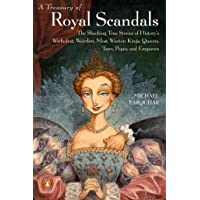 A Treasury of Royal Scandals: An Historical Look at Royal Misbehaviour