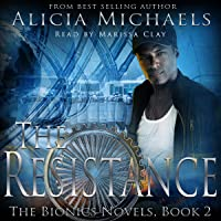 The Resistance: The Bionics Novels, Book 2