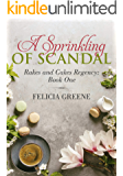 A Sprinkling of Scandal: Rakes and Cakes Regency: Book One