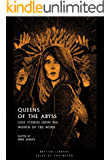 Queens of the Abyss: Lost Stories from the Women of the Weird (British Library Tales of the Weird Book 18)