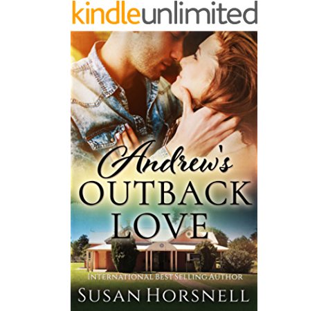 Andrew S Outback Love Outback Australia Romance Series Book 1 Kindle Edition By Horsnell Susan Literature Fiction Kindle Ebooks Amazon Com