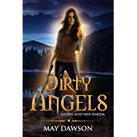 Dirty Angels: A Reverse Harem Paranormal Romance (Lilith and Her Harem Book 3) (English Edition)