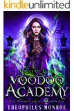 Voodoo Academy: An Urban Magic Academy Fantasy (Gates of Eden: The Voodoo Legacy Book 1)