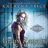 Grave Ransom: An Alex Craft Novel, Book 5