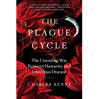 The Plague Cycle: The Unending War Between Humanity and Infectious Disease (English Edition)