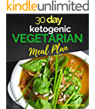 30 Day Ketogenic Vegetarian Meal Plan: Ketogenic Vegetarian Cookbook, Keto Desserts Recipes