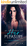 At the Mercy of Her Pleasure (Antonello Brothers Book 1)