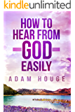 How to Hear From God Easily