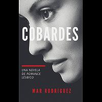 Cobardes: Novela de romance lésbico en español (Spanish Edition) book cover