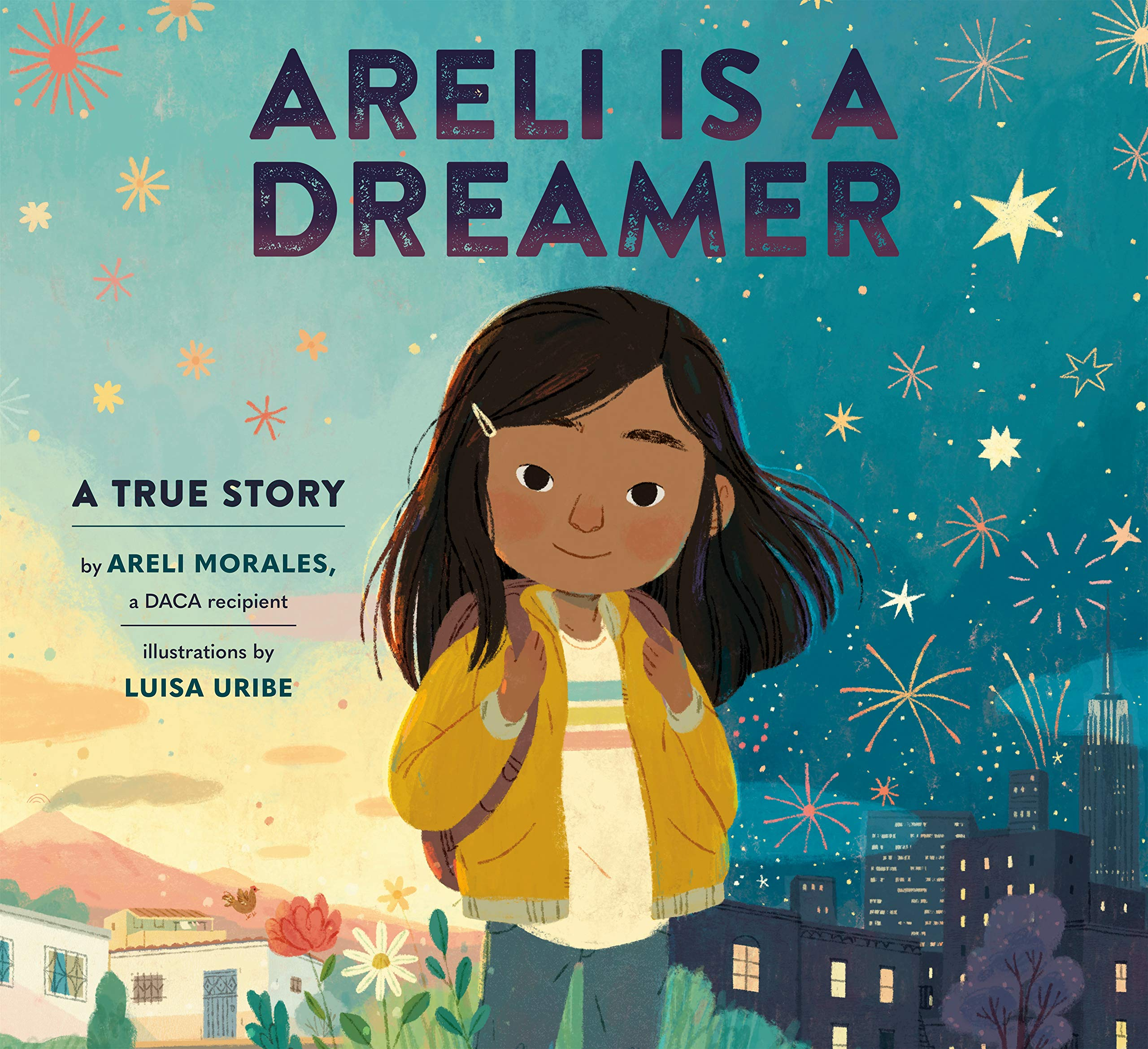 Areli Is a Dreamer: A True Story by Areli Morales, a DACA Recipient:  Morales, Areli, Uribe, Luisa: 9781984893994: Amazon.com: Books