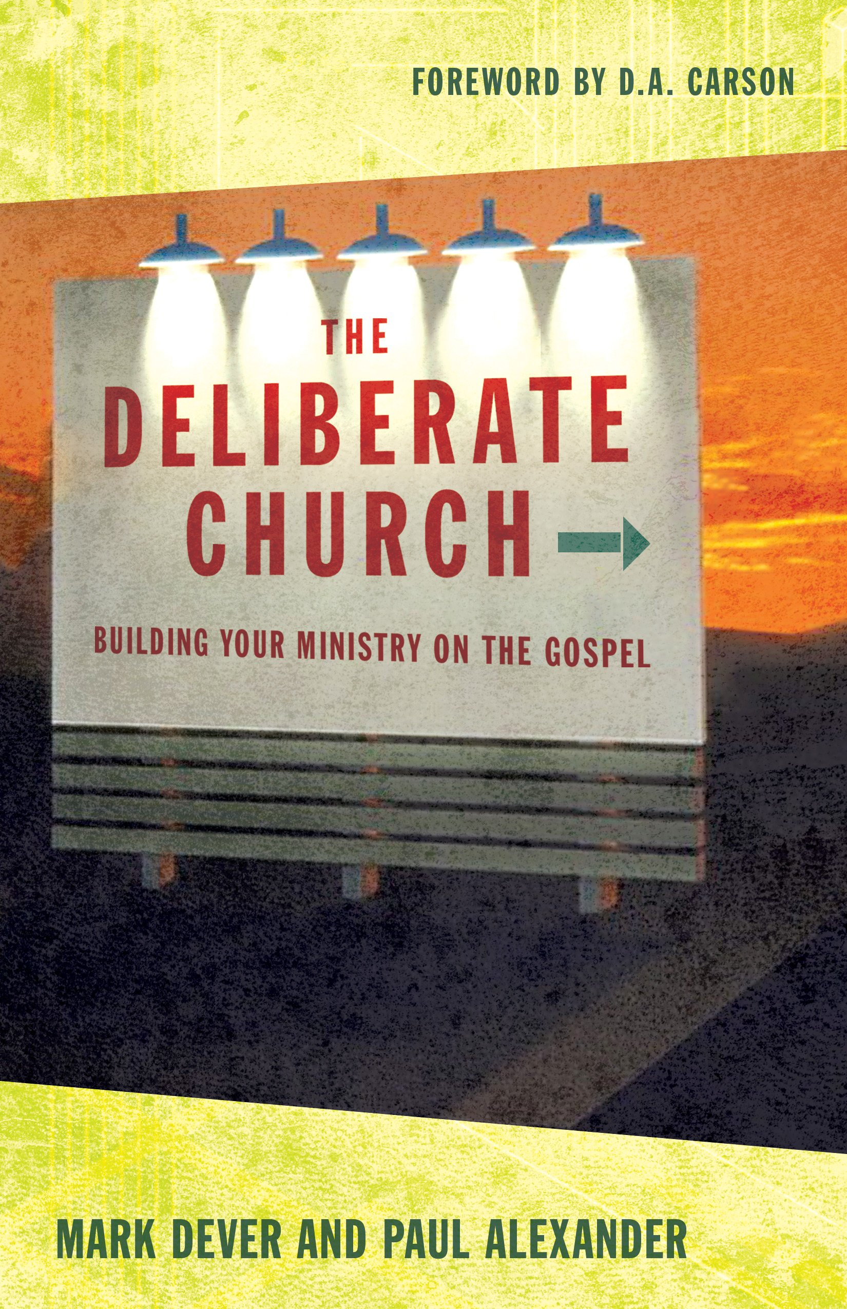 The Deliberate Church: Building Your Ministry on the Gospel PDF