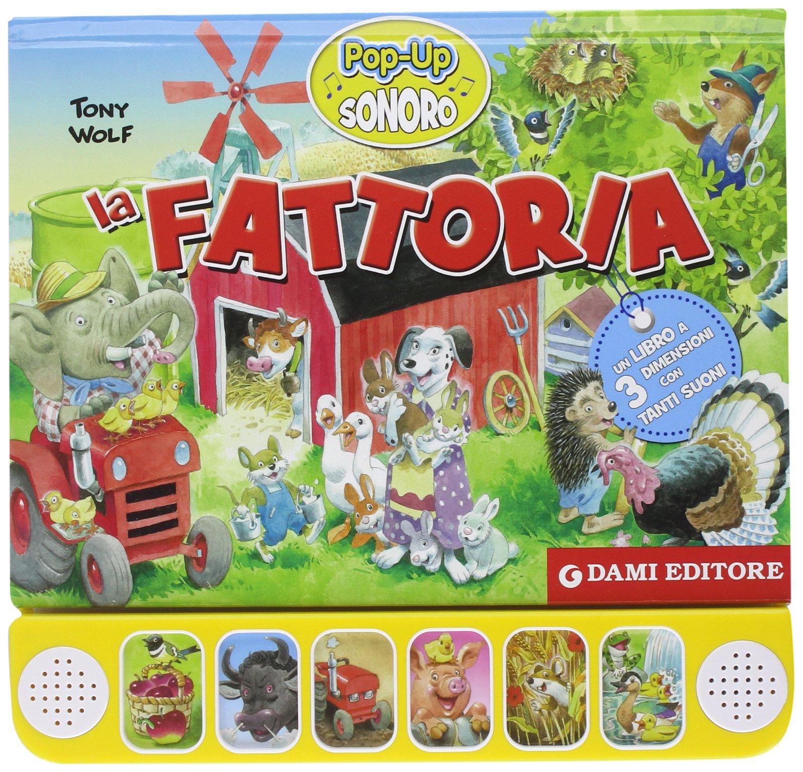 La fattoria. Libro pop-up sonoro Copertina flessibile – 25 giu 2014 Anna Casalis T. Wolf Dami Editore 8809790847