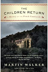 The Children Return: A Mystery of the French Countryside (Bruno Chief of Police Book 7) Kindle Edition