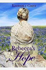Rebecca's Hope Kindle Edition