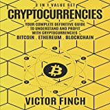 Cryptocurrencies: 3 in 1 Value Set: Your Complete