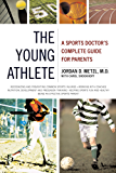 The Young Athlete: A Sports Doctor's Complete Guide for Parents (English Edition)