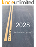 2028: Dark Times Call For A Dark Story