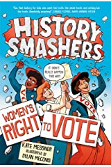 History Smashers: Women's Right to Vote Kindle Edition