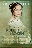 Rules to Be Broken: A Regency Romance (A Forbidden Love Novella Series Book 5) (English Edition)