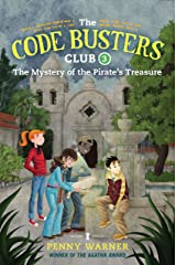 The Mystery of the Pirate's Treasure (The Code Busters Club Book 3) Kindle Edition