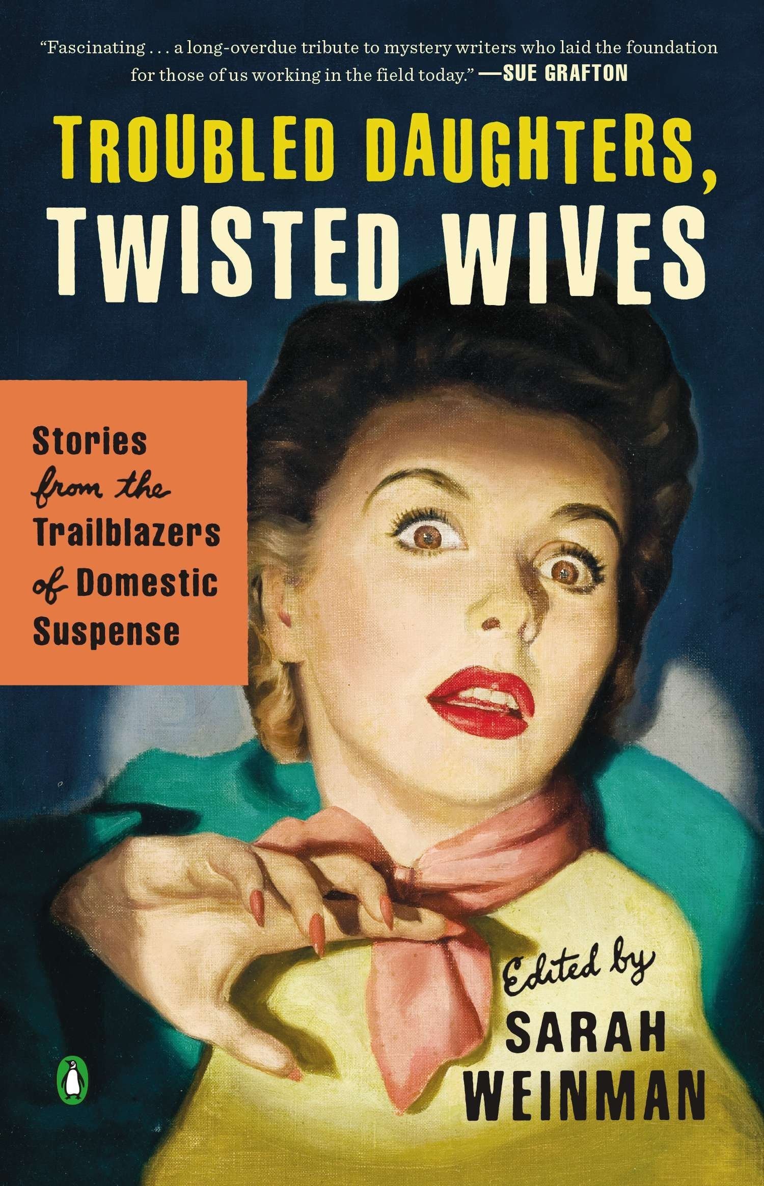 Download Troubled Daughters, Twisted Wives: Stories from the Trailblazers of Domestic Suspense PDF