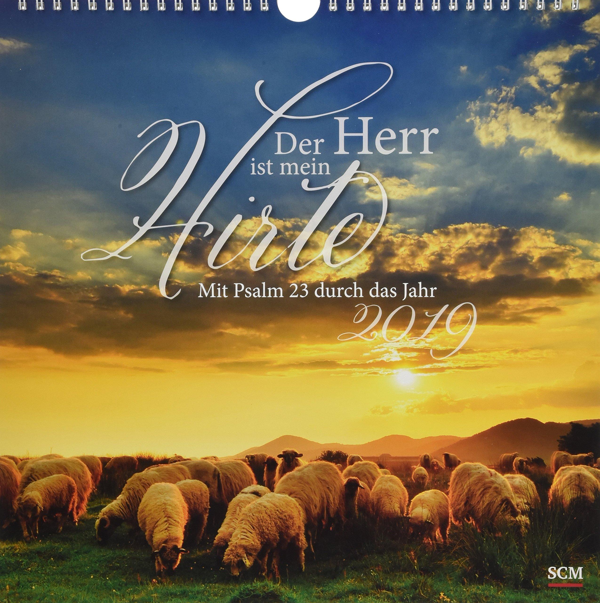 Der Herr ist mein Hirte 2019: Mit Psalm 23 durch das Jahr ...