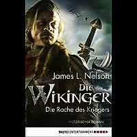 Die Wikinger - Die Rache des Kriegers: Historischer Roman (Nordmann-Saga 3) (German Edition)