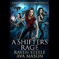 A Shifter's Rage: A Gritty Urban Fantasy Novel (Rouen Chronicles Book 2) (English Edition)