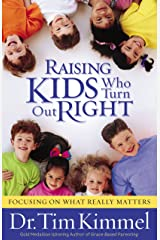 Raising Kids Who Turn Out Right: Building Character for Life Kindle Edition