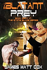 The Blatant Prey: Conspiracy of Evil (Stone Blade Book 8) Kindle Edition