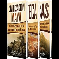 Antiguas Civilizaciones: Una Fascinante Guía sobre la Historia de los Mayas, Aztecas y el Imperio Inca (Libro en Español/Ancient Civilizations Spanish Book Version) (Spanish Edition)