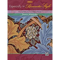 Especially in Romantic Style 2: 8 Lyrical Solos for Intermediate Pianists