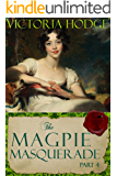 The Magpie Masquerade (Part 4)