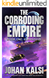 Corrosion (The Corroding Empire Book 1)