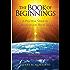 The Book of Beginnings, Volume 1