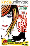 Take a Walk on the Dead Side (Macey Malloy Mysteries with a Chick-Lit Twist Book 2)