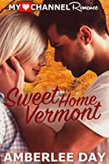 Sweet Home Vermont (A MyHeartChannel Romance) Kindle Edition