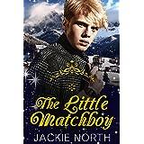 The Little Matchboy: A Contemporary MM Little Matchgirl Retelling (An MM Fairy Tale Romance Book 4)