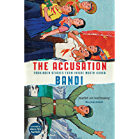 The Accusation: Forbidden Stories From Inside North Korea (English Edition)