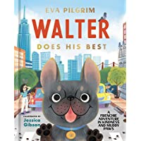 Walter Does His Best: A Frenchie Adventure in Kindness and Muddy Paws