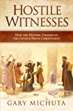 Hostile Witnesses: How the Ancient Enemies of the Church Proved Christianity